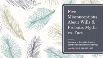 5 Misconceptions About Wills & Probate: Know the Myths vs. Facts