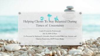 Helping Clients Stay Balanced During Times of Uncertainty