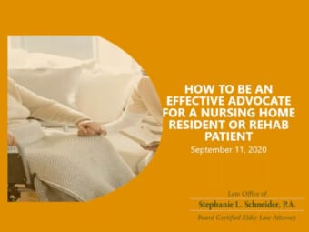 How To Be An Effective Advocate for a Nursing Home Resident or Rehab Patient