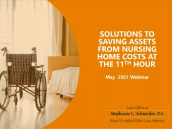 Solutions To Savings Assets From Nursing Home Costs At the 11th Hour
